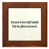 Everyone is born .... Framed Tile
