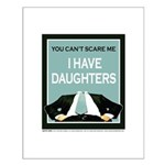 I have Daughters Small Poster