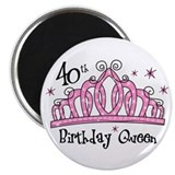 Tiara 40th Birthday Queen Magnet