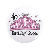 Tiara 40th Birthday Queen 3.5&quot; Button