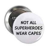 "Not All Superheroes 2.25"" Button"