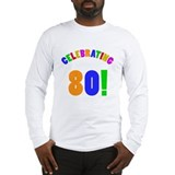 Rainbow 80th Birthday Party Long Sleeve T-Shirt