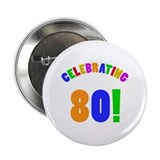 Rainbow 80th Birthday Party 2.25&quot; Button (100 pack
