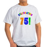 Rainbow 75th Birthday Party T-Shirt