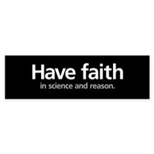 Have Faith in Science & Reaso Bumper Bumper Sticker