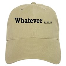 Whatever Baseball Cap