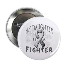 "My Daughter Is A Fighter 2.25"" Button"