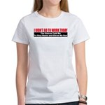 I Didn't Go To Work Today Women's T-Shirt