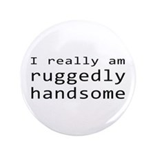 """Rick Castle Ruggedly Handsome 3.5"""" Button (10"""