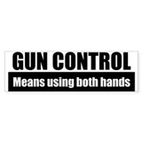 Gun Control Both Hands Bumper Stickers