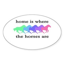 Home is where the horses are Decal