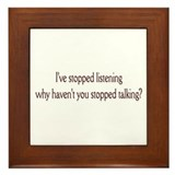 I've stopped listening ..  Framed Tile