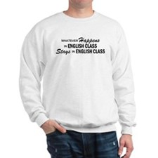 Whatever Happens - English Class Sweatshirt