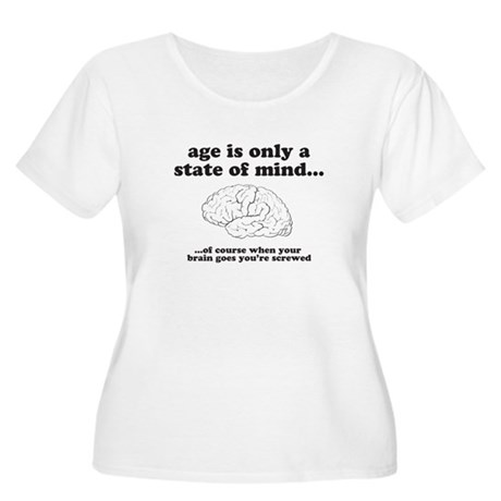 age is only a state of mind Women's Plus Size Scoo
