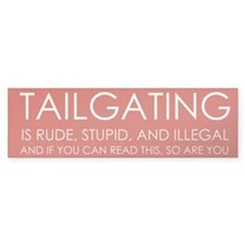 """End Tailgating"" Bumper Bumper Sticker"