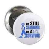 "Still Standing I'm A Survivor 2.25"" Button"