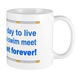 One Day to Live Small Mugs
