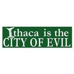 Ithaca, City of Evil Bumper Sticker