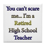 Cute Retired high school teacher Tile Coaster