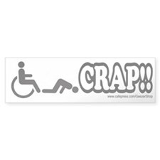 Handicapped Bumper Sticker - CRAP!