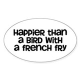 Happier Bird Bumper Stickers