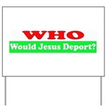 Who Would Jesus Deport Yard Sign