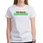 Who Would Jesus Deport Women's T-Shirt