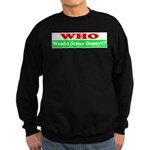 Who Would Jesus Deport Sweatshirt (dark)