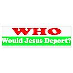 Who Would Jesus Deport Sticker (Bumper 50 pk)