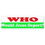 Who Would Jesus Deport Sticker (Bumper 10 pk)