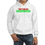 Who Would Jesus Deport Hooded Sweatshirt