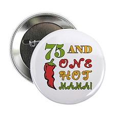 """Hot Mama At 75 2.25"""" Button"""