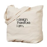 I design. Therefore I am. - Totebag