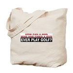 Play Golf? Tote Bag