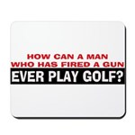 Play Golf? Mousepad