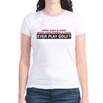 Play Golf? Jr. Ringer T-Shirt