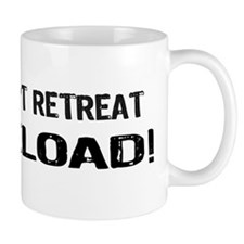 Don't Retreat - Reload Coffee Mug