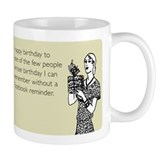 Without Facebook Reminder Coffee Mug