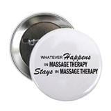 Whatever Happens - Massage Therapy 2.25&quot; Button