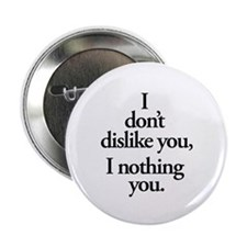 "Nothing You 2.25"" Button"