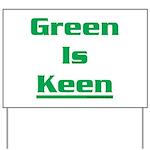 Green is keen Yard Sign