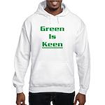 Green is keen Hooded Sweatshirt