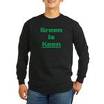Green is keen Long Sleeve Dark T-Shirt