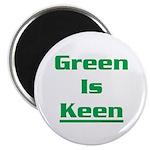 Green is keen Magnet