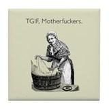 TGIF Motherfuckers Tile Coaster