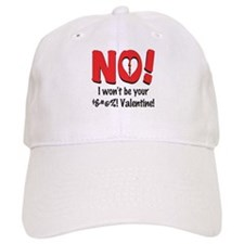 I Won't Be Your Valentine Baseball Cap