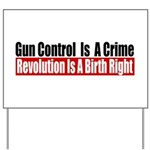 Gun Control Is A Crime Yard Sign