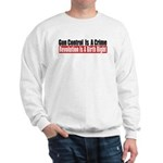Gun Control Is A Crime Sweatshirt