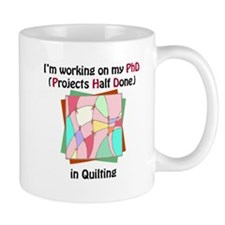 Quilting PhD Small Mug