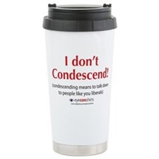 I Don't Condescend Ceramic Travel Mug